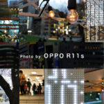 OPPO R11sで撮る、都会の静寂と喧騒