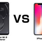 Xiaomi Mi 8 Explorerと Apple iPhone X 超最強のフラッグシップ、買うならどっち!?